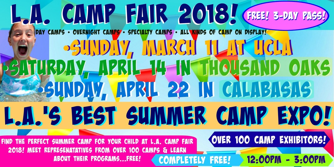 Colorful photo highlighting all three 2018 L.A. Camp Fair events on March 11 at UCLA, April 14 in Thousand Oaks and April 22 in Calabasas.