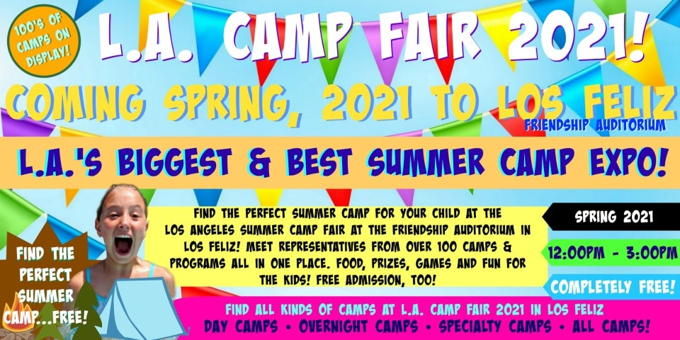 Colorful banner ad/photo highlighting the various details including date, time and location of the Spring, 2021 Los Angeles Los Feliz Summer Camp Fair.