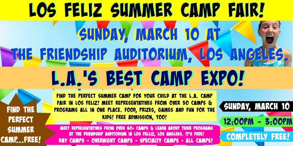 Colorful banner ad/photo highlighting the various details including date, time and location of the March 10, 2019 Los Feliz Summer Camp Fair.